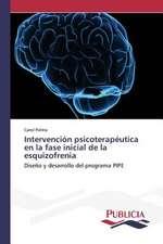 Intervencion Psicoterapeutica En La Fase Inicial de La Esquizofrenia:  Una Mirada Epidemiologica