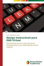 Design Instrucional Para Ead Virtual:  Um Enfoque Sistemico
