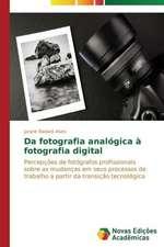 Da Fotografia Analogica a Fotografia Digital:  Um Enfoque Sistemico