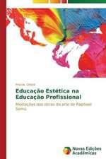 Educacao Estetica Na Educacao Profissional:  Retratos de Uma Morte Feliz