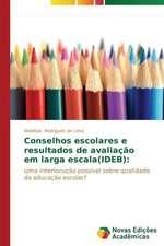 Conselhos Escolares E Resultados de Avaliacao Em Larga Escala(ideb):  O Politicamente (In)Correto