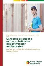 Consumo de Alcool E Outras Substancias Psicoativas Por Adolescentes:  Por Que Acontece E Seus Mecanismos