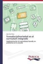 Transdisciplinariedad En El Curriculum Integrado:  Oposicion Permanente