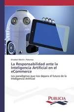La Responsabilidad Ante La Inteligencia Artificial En El Ecommerce
