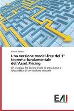 Una Versione Model-Free del 1 Teorema Fondamentale Dell'asset Pricing:  Caratterizzazione E Prestazioni