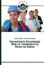 Hemsirelerin Karsilastigi Risk ve Tehlikelerin Is Stresi ile Iliskisi