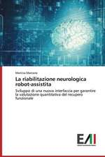 La Riabilitazione Neurologica Robot-Assistita:  Significados E Sentidos Da Atuacao