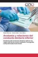Anatomia y Relaciones del Conducto Dentario Inferior
