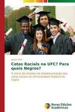 Cotas Raciais Na Ufc? Para Quais Negros?:  Entre a Fe E a Acao Revolucionaria