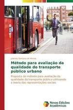 Metodo Para Avaliacao Da Qualidade Do Transporte Publico Urbano:  Uma Leitura Muito Perigosa
