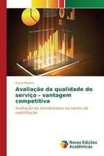 Avaliacao Da Qualidade Do Servico - Vantagem Competitiva:  Fizika I Prilozhenie