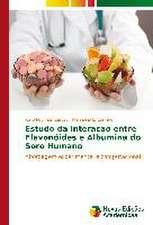 Estudo Da Interacao Entre Flavonoides E Albumina Do Soro Humano:  Um Estudo de Caso