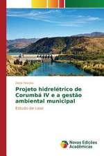 Projeto Hidreletrico de Corumba IV E a Gestao Ambiental Municipal:  Uma Conversa Necessaria Entre Saude, Ambiente E Educacao