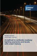 A Method to Calibrate Roadway Lighting Warrants and Levels with Crash History