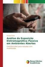 Analise Da Exposicao Eletromagnetica Passiva Em Ambientes Abertos:  O Caso de Joao Camara/RN