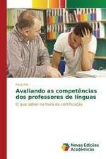 Avaliando as Competencias DOS Professores de Linguas:  Estudos No Brasil