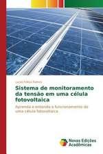 Sistema de Monitoramento Da Tensao Em Uma Celula Fotovoltaica:  Democratizacao Do Espaco Escolar?