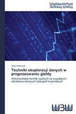 Techniki Eksploracji Danych W Prognozowaniu Gie Dy:  Rekl Mas Kampa a