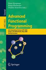 Advanced Functional Programming: 6th International School, AFP 2008, Heijen, The Netherlands, May 19-24, 2008, Revised Lectures