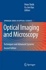 Optical Imaging and Microscopy: Techniques and Advanced Systems
