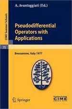 Pseudodifferential Operators with Applications: Lectures given at a Summer School of the Centro Internazionale Matematico Estivo (C.I.M.E.) held in Bressanone (Bolzano), Italy, June 16-24, 1977
