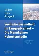 Seelische Gesundheit im Langzeitverlauf - Die Mannheimer Kohortenstudie: Ein 25-Jahres-Follow-up