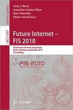 Future Internet - FIS 2010: Third Future Internet Symposium, Berlin, Germany, September 20-22, 2010. Proceedings