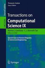 Transactions on Computational Science IX: Special Issue on Voronoi Diagrams in Science and Engineering