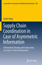 Supply Chain Coordination in Case of Asymmetric Information: Information Sharing and Contracting in a Just-in-Time environment.