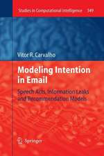 Modeling Intention in Email: Speech Acts, Information Leaks and Recommendation Models