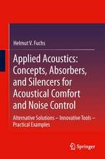 Applied Acoustics: Concepts, Absorbers, and Silencers for Acoustical Comfort and Noise Control: Alternative Solutions - Innovative Tools - Practical Examples