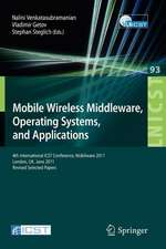 Mobile Wireless Middleware, Operating Systems, and Applications: 4th International ICST Conference, Mobilware 2011, London, UK, June 22-24, 2011, Revised Selected Papers