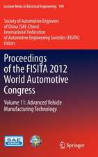 Proceedings of the FISITA 2012 World Automotive Congress: Volume 11: Advanced Vehicle Manufacturing Technology