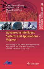 Advances in Intelligent Systems and Applications - Volume 1: Proceedings of the International Computer Symposium ICS 2012 Held at Hualien, Taiwan, December 12–14, 2012