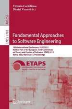 Fundamental Approaches to Software Engineering: 16th International Conference, FASE 2013, Held as Part of the European Joint Conferences on Theory and Practice of Software, ETAPS 2013, Rome, Italy, March 16-24, 2013, Proceedings