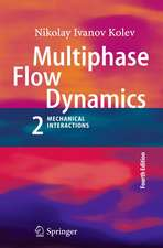 Multiphase Flow Dynamics 2: Mechanical Interactions