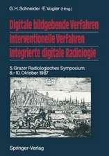 Digitale bildgebende Verfahren Interventionelle Verfahren Integrierte digitale Radiologie: 5. Grazer Radiologisches Symposium 8.–10. Oktober 1987
