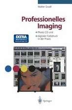 Professionelles Imaging: Photo CD und digitaler Farbdruck in der Praxis