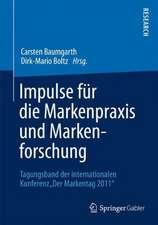 """Impulse für die Markenpraxis und Markenforschung: Tagungsband der internationalen Konferenz """"DerMarkentag 2011"""""""