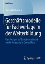 Geschäftsmodelle für Fachverlage in der Weiterbildung: Eine Analyse auf Basis berufsbegleitender Angebote in Deutschland