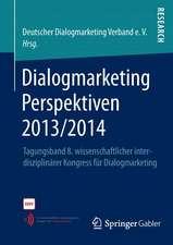 Dialogmarketing Perspektiven 2013/2014: Tagungsband 8. wissenschaftlicher interdisziplinärer Kongress für Dialogmarketing