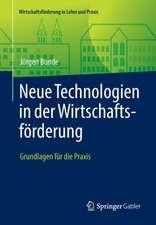 Neue Technologien in der Wirtschaftsförderung : Grundlagen für die Praxis