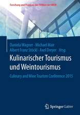 Kulinarischer Tourismus und Weintourismus: Culinary and Wine Tourism Conference 2015