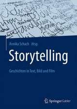 Storytelling: Geschichten in Text, Bild und Film