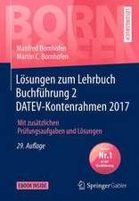 Lösungen zum Lehrbuch Buchführung 2 DATEV-Kontenrahmen 2017: Mit zusätzlichen Prüfungsaufgaben und Lösungen