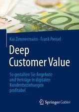 Deep Customer Value: So gestalten Sie Angebote und Verträge in digitalen Kundenbeziehungen profitabel