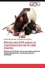 Efecto del Atd Sobre La Reproduccion de La Rata Macho:  Motivar El Aprendizaje