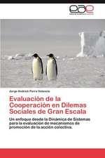 Evaluacion de La Cooperacion En Dilemas Sociales de Gran Escala:  El Rendimiento y La Percepcion