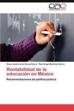 Rentabilidad de La Educacion En Mexico:  El Caso 'Mestrets'