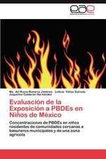 Evaluacion de La Exposicion a Pbdes En Ninos de Mexico:  Yv En Adolescentes Chilenos